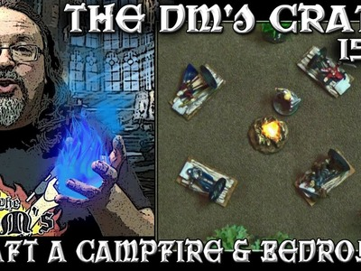 DIY  Glowing Campfire & Bedrolls for a D&D Camp (The DM's Craft #157)