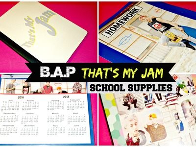 DIY KPOP B.A.P School Supplies.That's My Jam Comeback Edition