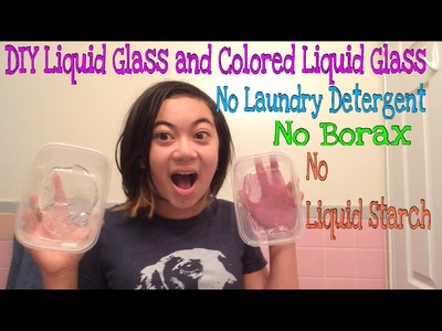 DIY Liquid Glass and Colored Liquid Glass No Laundry Detergent, No Borax, and No Liquid Starch