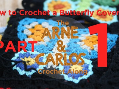 How to Crochet a Butterfly Coverlet, The ARNE&CARLOS Crochet Along. Part 1