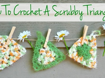 How To Crochet A Triangle Scrubby, Episode 322