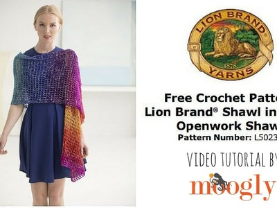 How to Crochet: Lion Brand's Openwork Shawl