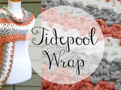 How to Crochet the Tidepool Wrap, Episode 329