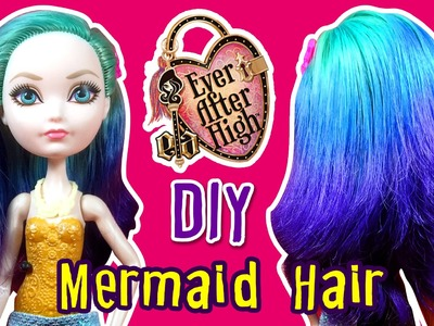 How to DIY Mermaid Ombre Hair Using Doll - Ever After High Apple White Hair Tutorial