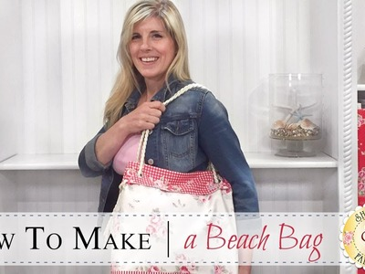 How to Make a Reversible Beach Bag | with Jennifer Bosworth of Shabby Fabrics