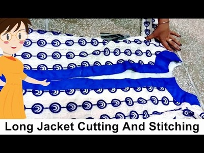 Long Jacket Cutting And Stitching | DIY - Tailoring With Usha
