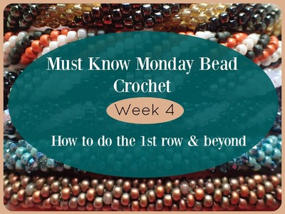Must Know Monday (8.8.16) Bead Crochet : Week 4 (1st Row & Beyond)