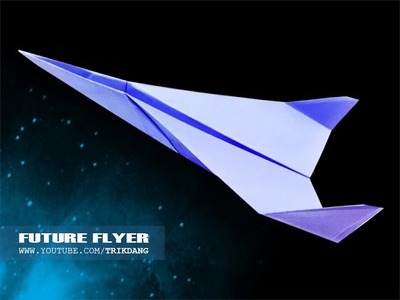 Best Paper Planes: How to make a paper airplane that FLIES | Future