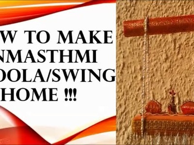 DIY :: How to make Janmasthmi special Swing.Jhoola at home !!!