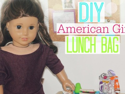 DIY Lunch Bag | How to Make an American Girl Lunch Bag!
