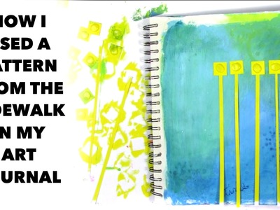 How I used a pattern from the sidewalk in my art journal
