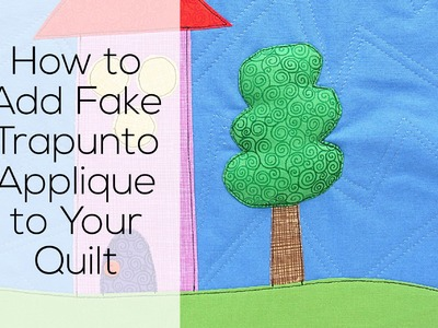 How to Add Fake Trapunto Applique to Your Quilts