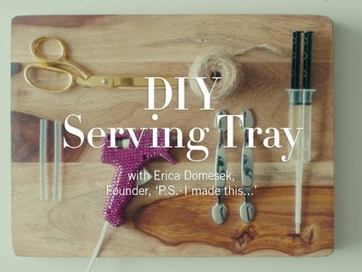 How-To: DIY Serving Tray