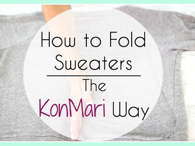 How to Fold Sweaters & Hoodies | The KonMari Way (Marie Kondo)