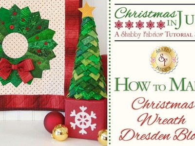 How to Make a Christmas Wreath Dresden Block | with Jennifer Bosworth of Shabby Fabrics