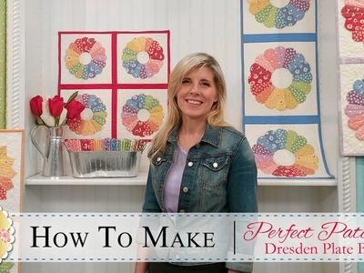 How to Make a Perfect Patchwork Dresden Quilt Block | with Jennifer Bosworth of Shabby Fabrics