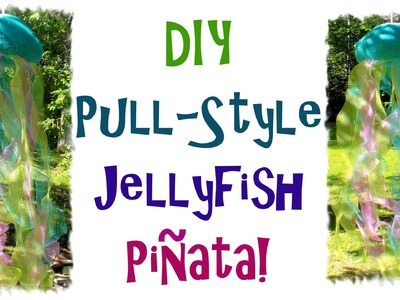 How To MAke a Pull Style Jellyfish Pinata