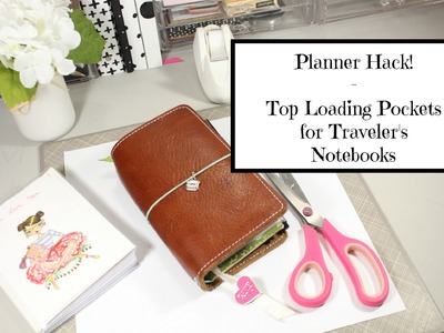 How To Make Easy Top Loading Pockets For Traveler's Notebook