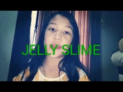 How to make JELLY SLIME (IND)