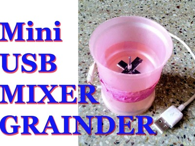How to Make Mini USB Mixer Grainder At Home--Very Simple.Easy