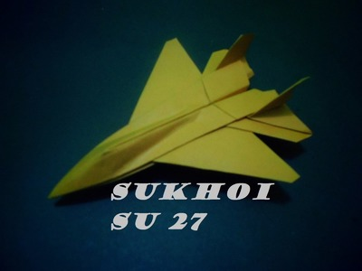 How To Make Paper Airplane Easy Origami Jet Fighter - Sukhoi | @Origami Paper