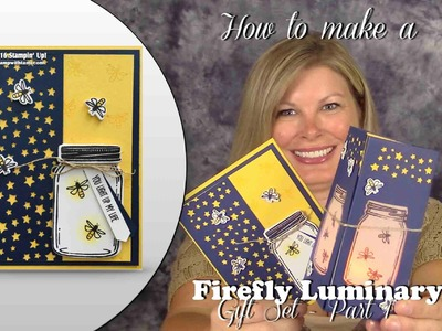 How to make the Firefly Luminary Gift Set - Part 1 - The Card featuring Stampin Up