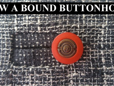 How to sew a  bound buttonhole