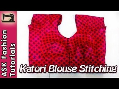 How to Stitch Katori Blouse - Part 3 - Final Stitching (In Hindi)