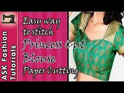 How to Stitch Princess Cut Blouse - Part 1 - Paper Cutting - In Hindi