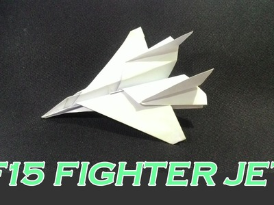 Origami Jet Fighter - How to make a F-15 Jet Fighter Paper Plane