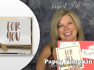 August 2016 Paper Pumpkin card kit Giveaway, & Alternate Card featuring Stampin Up