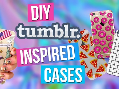 DIY EASY PHONE CASES | TUMBLR INSPIRED | Daily Vintage