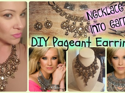 DIY:  Make custom pageant earrings out of a necklace!!! EASY & FUN