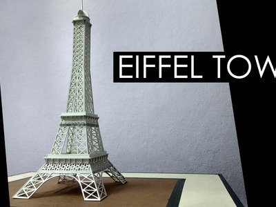 How to make a model of Eiffel Tower | Model making with Sumit
