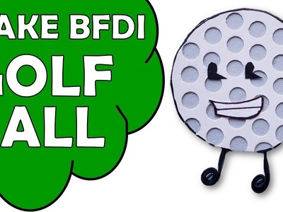 How To Make BFDI Golfball