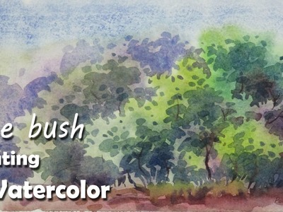 How to Paint Tree Bushes in Watercolor | Episode-3