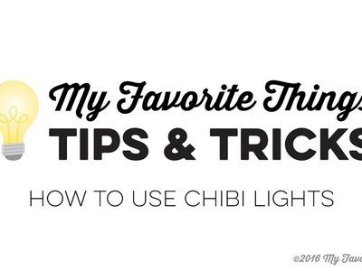 MFT Tips & Tricks - How to use Chibi Lights