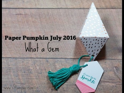 Stampin' Up! Paper Pumpkin July 2016 | What a Gem