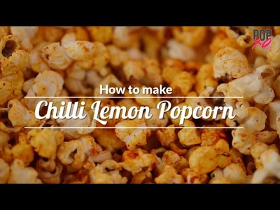 #Tasty: How To Make Chilli Lemon Popcorn - POPxo