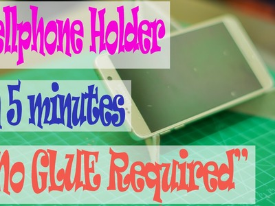 DIY | Cellphone Holder in 5 minutes *NO GLUE REQUIRED*