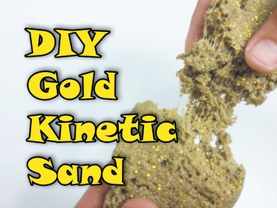 DIY Gold Kinetic Sand - How to Make Kinetic Sand