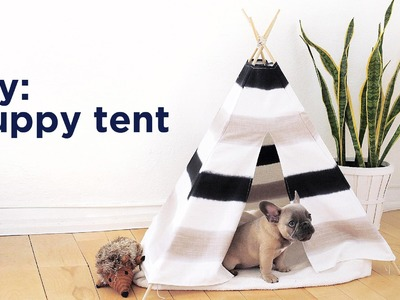 DIY PUPPY. PET TENT | THE SORRY GIRLS