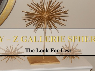 DIY Z Gallerie Scoppio Spheres  PART 1 - Look For Less Summer 2016