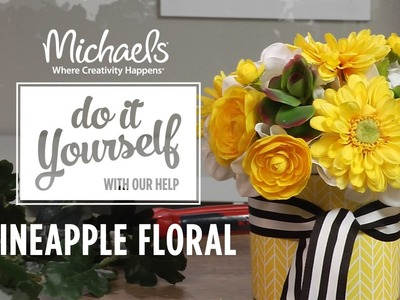 Floral Ideas: Pineapple Centerpiece | DIY Summer Party | Michaels