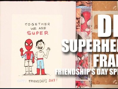 Mad Stuff With Rob - DIY Superhero Frame | Friendship's Day Special