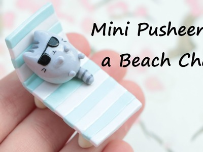 Polymer Clay Pusheen on a Beach Chair Tutorial