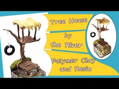 Tree house by the river- Polymer clay and resin Tutorial