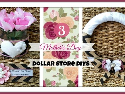 3 Mother's Day DOLLAR STORE DIY Crafts!!! Pretty & Inexpensive Gift Ideas!