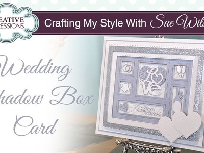 Handmade Wedding Card Tutorial | Crafting My Style with Sue Wilson 2016