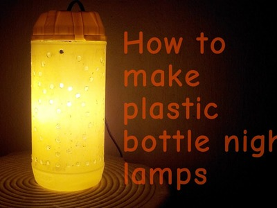 How to make plastic bottle night lamp